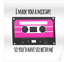I Made You a Mixtape So You'd Have Sex With Me Poster