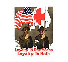 Loyalty To One Means Loyalty To Both -- Red Cross Photographic Print