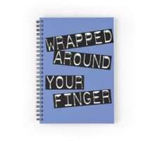 wrapped around your finger Spiral Notebook