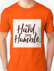 Work Hard. Stay Humble.  T-Shirt
