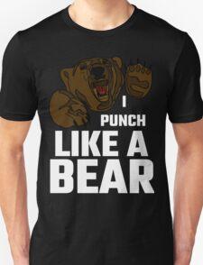 I Punch Like A Bear Unisex T-Shirt