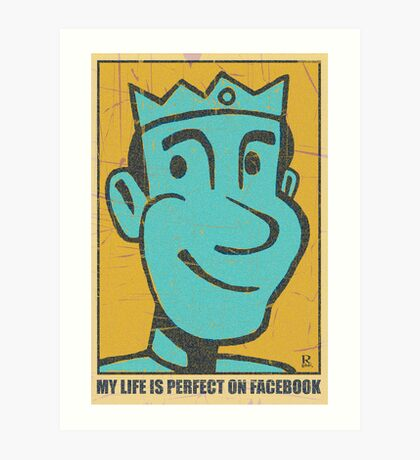 My Life is Perfect on Facebook Art Print