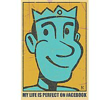 My Life is Perfect on Facebook Photographic Print