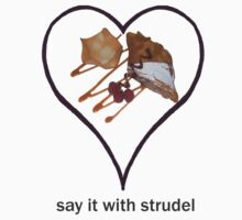 Say it with Strudel by Platypusboy