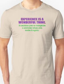 Experience is a wonderpul thing T-Shirt