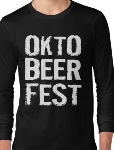 Okto Beer Fest Long Sleeve T-Shirt