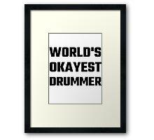 World's Okayest Drummer Framed Print