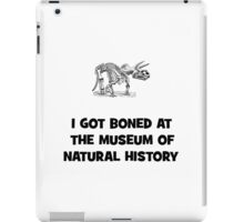 I Got Boned At the Museum of Natural History iPad Case/Skin