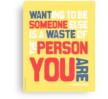 Don't Waste Who You Are Canvas Print