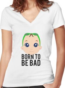 Born To Be Bad Baby Women's Fitted V-Neck T-Shirt