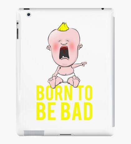 Born To Be Bad Baby iPad Case/Skin