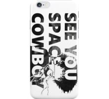 Cowboy Bebop See You Space Cowboy iPhone Case/Skin