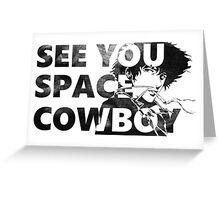Cowboy Bebop See You Space Cowboy Greeting Card