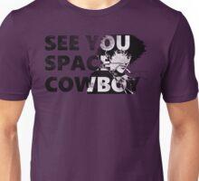 Cowboy Bebop See You Space Cowboy Unisex T-Shirt