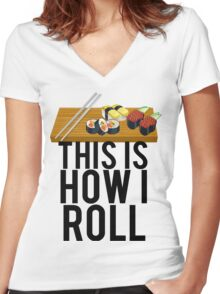 This Is How I Sushi Roll Women's Fitted V-Neck T-Shirt