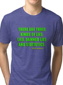 disraeli quote - lies and statistcs Tri-blend T-Shirt