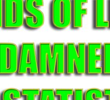 disraeli quote - lies and statistcs Sticker