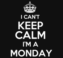 Surname or last name Monday? I can't keep calm, I'm a Monday! by hadessquintz