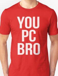 You PC Bro White T-Shirt