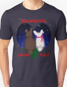 SOME BUNNY LOVES YOU T-Shirt
