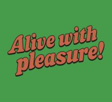 Alive With Pleasure! by BiggStankDogg