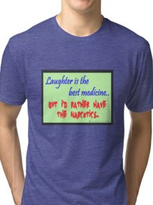 Laughter is Tri-blend T-Shirt