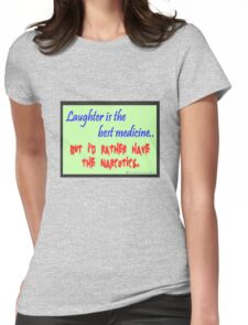 Laughter is Womens Fitted T-Shirt