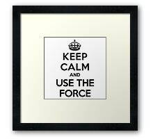 Keep Calm And Use The Force Framed Print