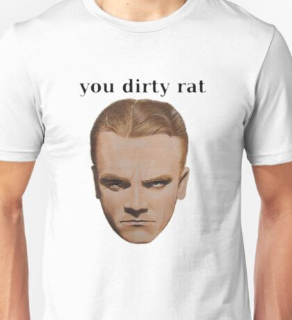 You dirty rat Unisex T-Shirt