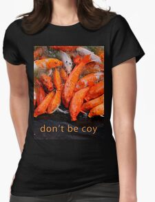don't be coy #1 Womens Fitted T-Shirt