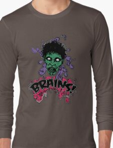 Brains! Long Sleeve T-Shirt
