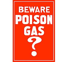 Beware Poison Gas? World War One Poster Photographic Print