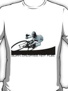 Burn Calories not Fuel T-Shirt