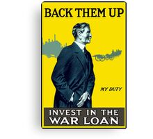 Invest In The War Loan -- WWI Canvas Print