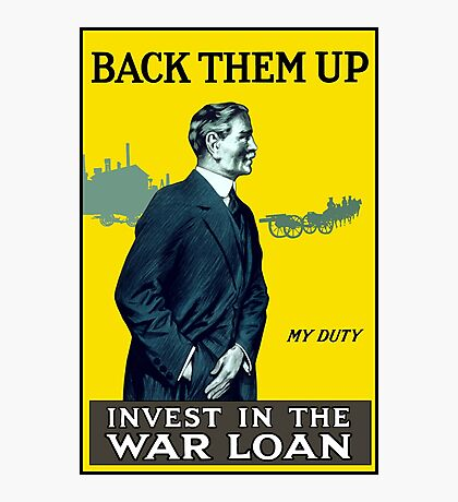 Invest In The War Loan -- WWI Photographic Print