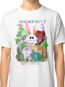 Easter!  Get into it... Classic T-Shirt