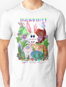 Easter!  Get into it... T-Shirt