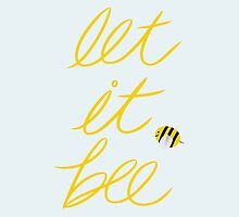Let it Bee by ARTLEIGH