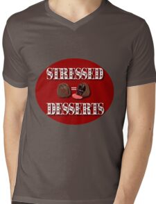 STRESSED = DESSERTS>> CARDS-JOURNAL-PILLOW-SCARF-TOTE BAG-BOOKS-MUGS-ECT Mens V-Neck T-Shirt