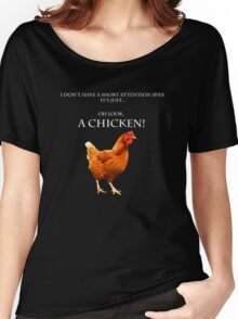 oh look... a CHICKEN! Women's Relaxed Fit T-Shirt