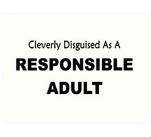 Cleverly Described As A Responsible Adult funny slogan Art Print