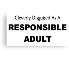 Cleverly Described As A Responsible Adult funny slogan Canvas Print