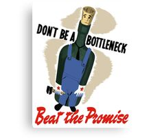 Don't Be A Bottleneck - Beat The Promise - WWII Canvas Print