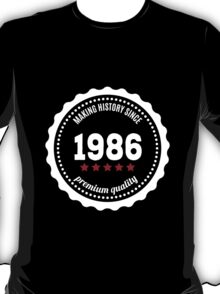 Making history since 1986 badge T-Shirt