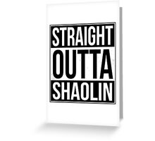 Straight Outta Shaolin Greeting Card