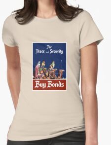 For Peace and Security Buy Bonds - WWII Womens Fitted T-Shirt