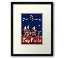 For Peace and Security Buy Bonds - WWII Framed Print