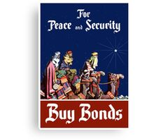 For Peace and Security Buy Bonds - WWII Canvas Print