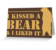 I Kissed A Bear And I Liked It Cool Hairy Grizzly Greeting Card