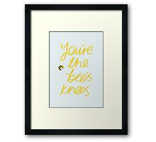 You're The Bee's Knees Framed Print